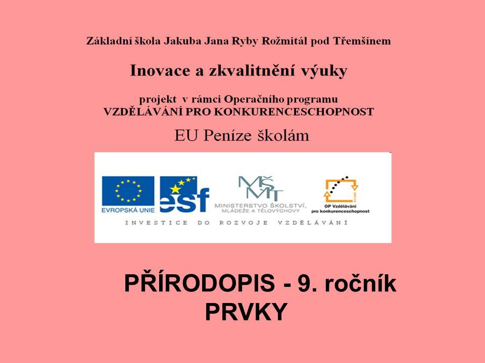 PŘÍRODOPIS - 9. ročník PRVKY