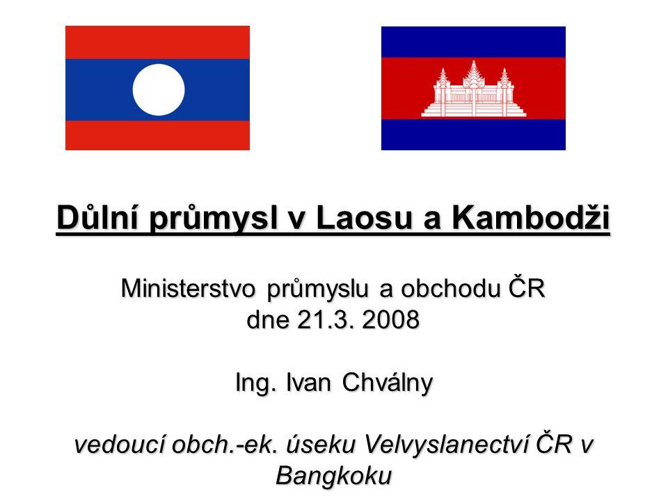 Důlní průmysl v Laosu a Kambodži Ministerstvo průmyslu a obchodu ČR dne 21.3.