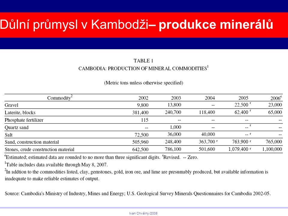 Důlní průmysl v Kambodži– produkce minerálů Ivan Chválny /2008