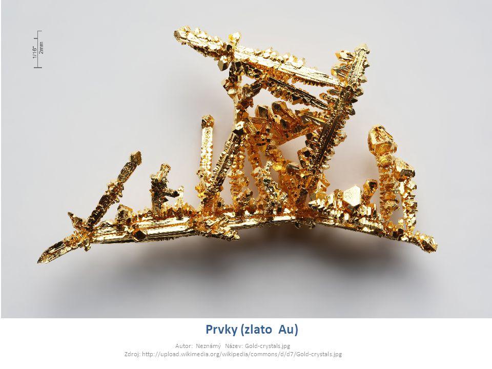 Prvky (zlato Au) Autor: Neznámý Název: Gold-crystals.jpg Zdroj: http://upload.wikimedia.org/wikipedia/commons/d/d7/Gold-crystals.jpg