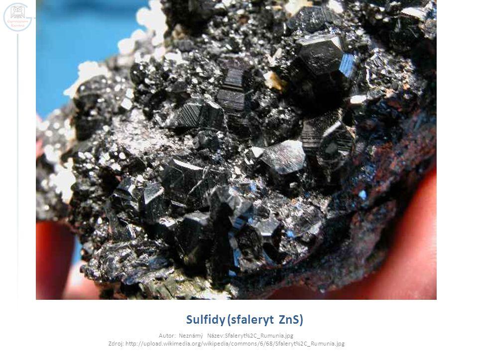 Sulfidy (sfaleryt ZnS) Autor: Neznámý Název:Sfaleryt%2C_Rumunia.jpg Zdroj: http://upload.wikimedia.org/wikipedia/commons/6/68/Sfaleryt%2C_Rumunia.jpg