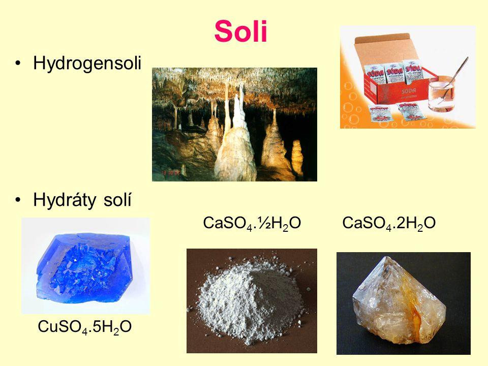 Soli Hydrogensoli Hydráty solí CaSO 4.½H 2 O CaSO 4.2H 2 O CuSO 4.5H 2 O