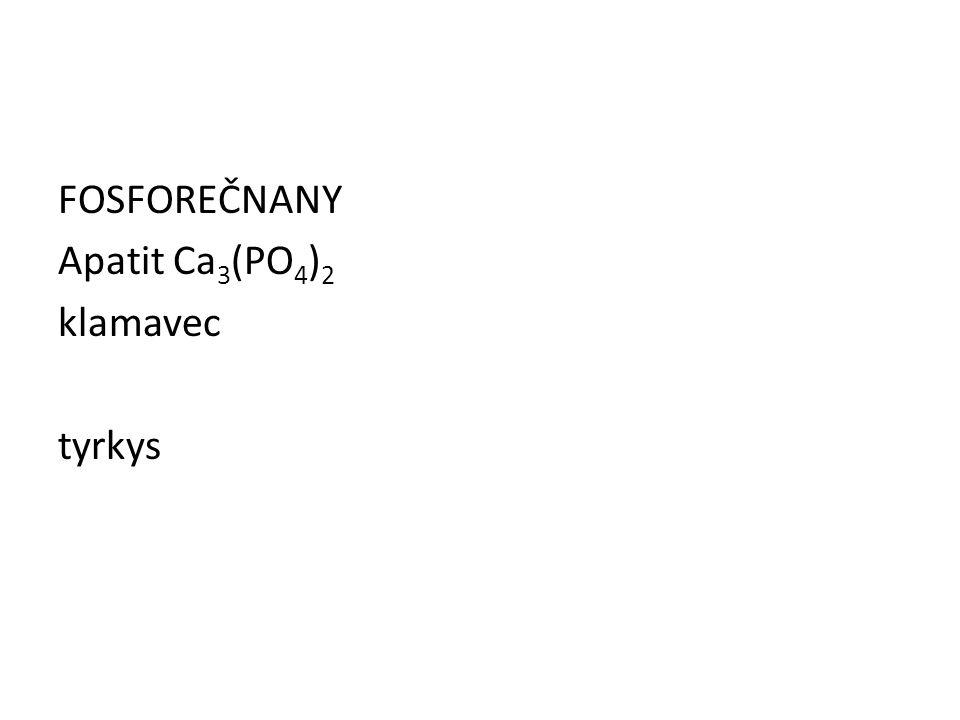 FOSFOREČNANY Apatit Ca 3 (PO 4 ) 2 klamavec tyrkys