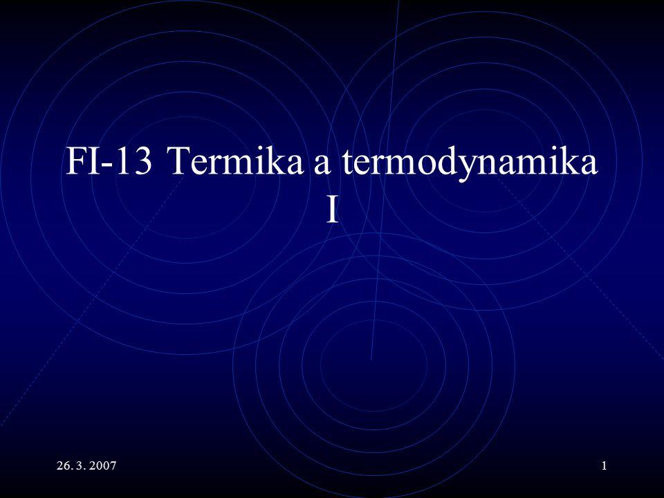 26. 3. 20071 FI-13 Termika a termodynamika I