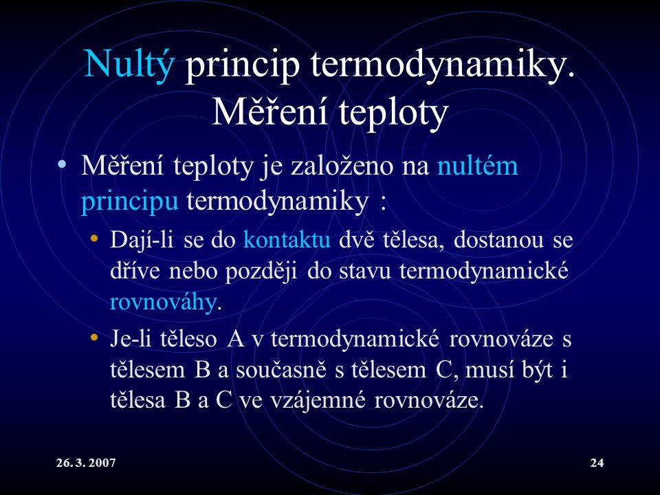 26.3. 200724 Nultý princip termodynamiky.