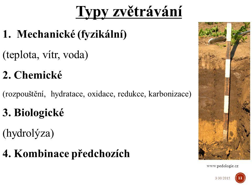1.Mechanické (fyzikální) (teplota, vítr, voda) 2.
