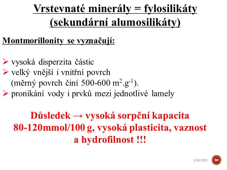 Kationtová výměnná kapacita: Kaolin : 3 – 5 cmol/kg Illit : 10 – 40 cmol/kg Montmorillonit : 80 – 100 cmol/kg Vermikulit: 100 – 150 cmol/kg 51 3/30/2015
