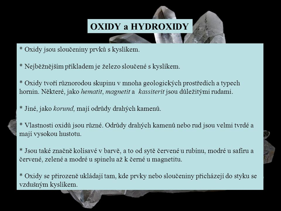OXIDY a HYDROXIDY * Oxidy jsou sloučeniny prvků s kyslíkem.