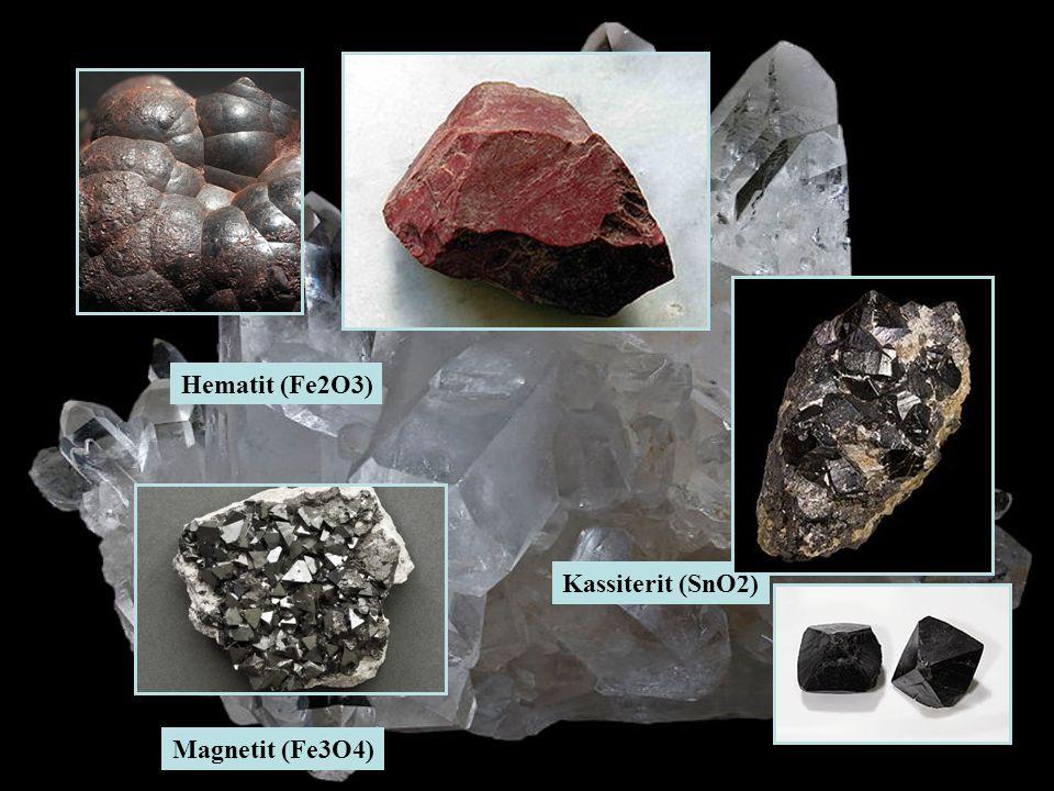 Hematit (Fe2O3) Magnetit (Fe3O4) Kassiterit (SnO2)