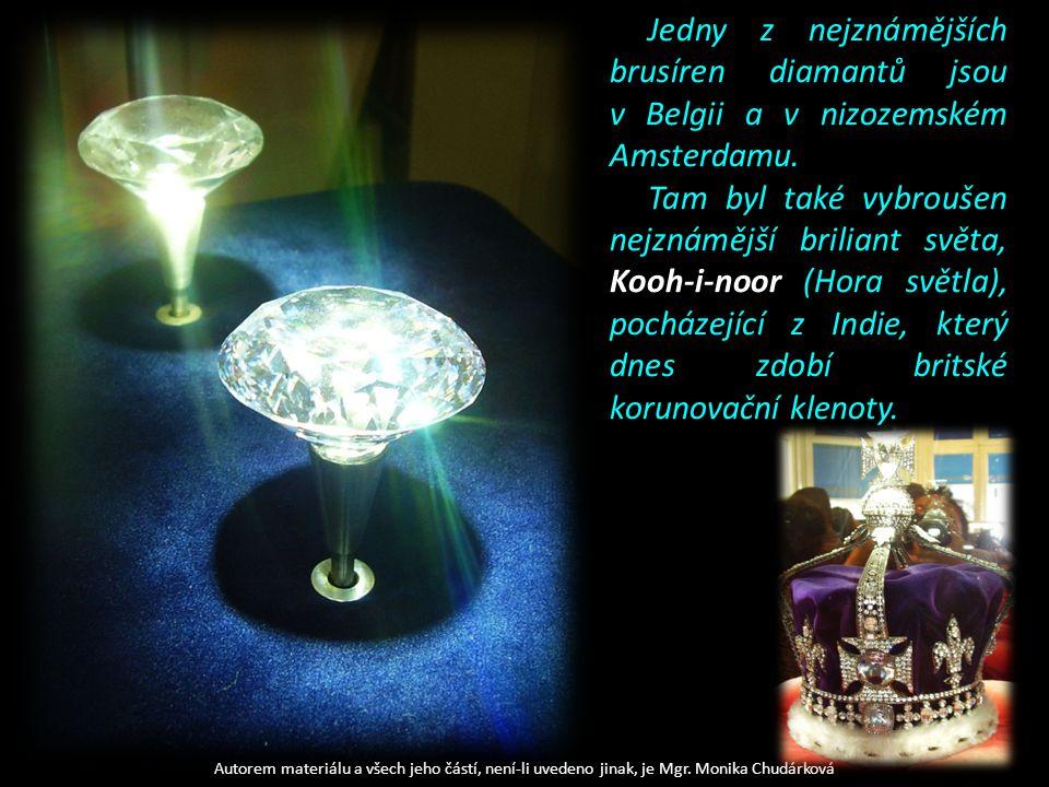 Jedny z nejznámějších brusíren diamantů jsou v Belgii a v nizozemském Amsterdamu.