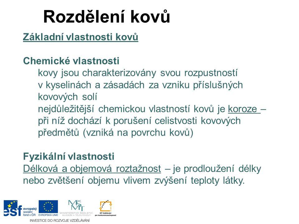 Použité zdroje:  www.wikipedia.cz  www.komenskeho66.cz/materialy/chemie/WEB- CHEMIE8/kovyanekovy.html www.komenskeho66.cz/materialy/chemie/WEB- CHEMIE8/kovyanekovy.html  www.zez.cz/rozdeleni_dle_tepelneho_zpracovani_2.ht m www.zez.cz/rozdeleni_dle_tepelneho_zpracovani_2.ht m