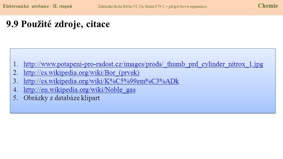 9.9 Použité zdroje, citace 1.http://www.potapeni-pro-radost.cz/images/prods/_thumb_prd_cylinder_nitrox_1.jpghttp://www.potapeni-pro-radost.cz/images/p