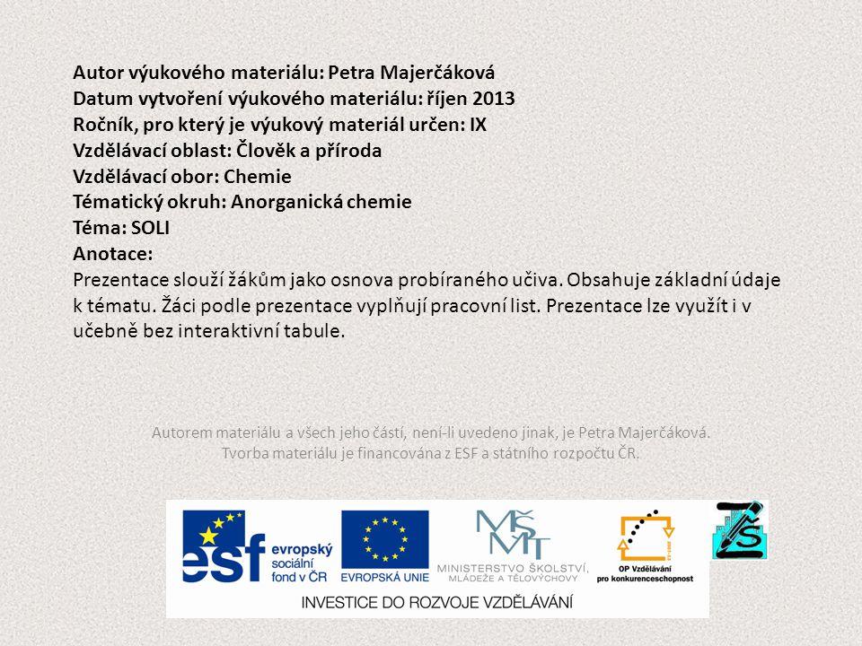 Autor výukového materiálu: Petra Majerčáková Datum vytvoření výukového materiálu: říjen 2013 Ročník, pro který je výukový materiál určen: IX Vzdělávac