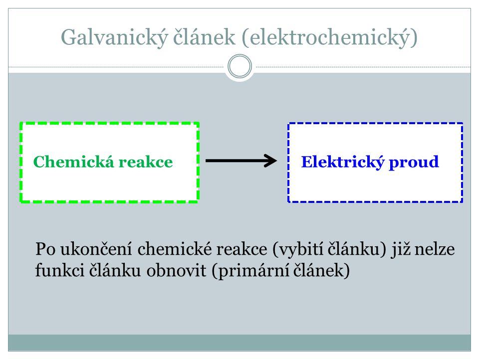 Galvanický článek (elektrochemický) Po ukončení chemické reakce (vybití článku) již nelze funkci článku obnovit (primární článek) c Chemická reakceEle