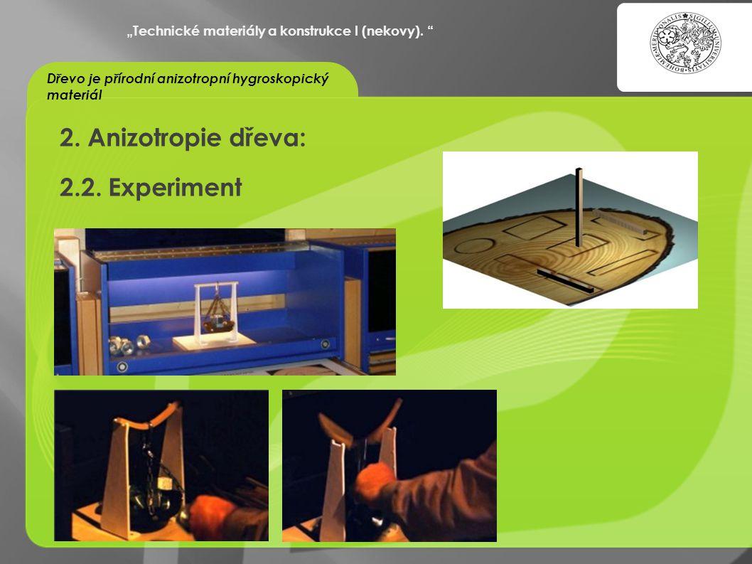 """""""OCHRANA DUŠEVNÍHO VLASTNICTVÍ - KOMERCIALIZACE VÝSLEDKŮ VAV 2. Anizotropie dřeva: 2.2. Experiment """"Technické materiály a konstrukce I (nekovy). """" Dře"""