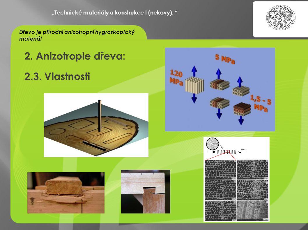 """""""OCHRANA DUŠEVNÍHO VLASTNICTVÍ - KOMERCIALIZACE VÝSLEDKŮ VAV 2. Anizotropie dřeva: 2.3. Vlastnosti """"Technické materiály a konstrukce I (nekovy). """" Dře"""
