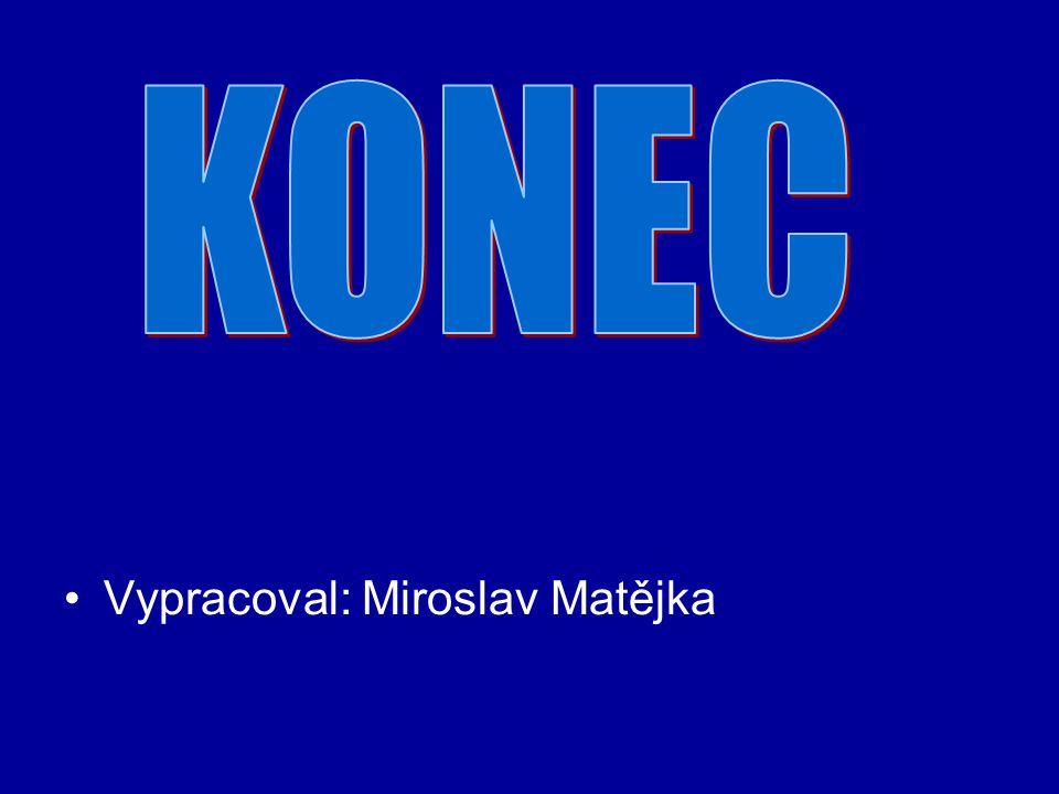 Vypracoval: Miroslav Matějka