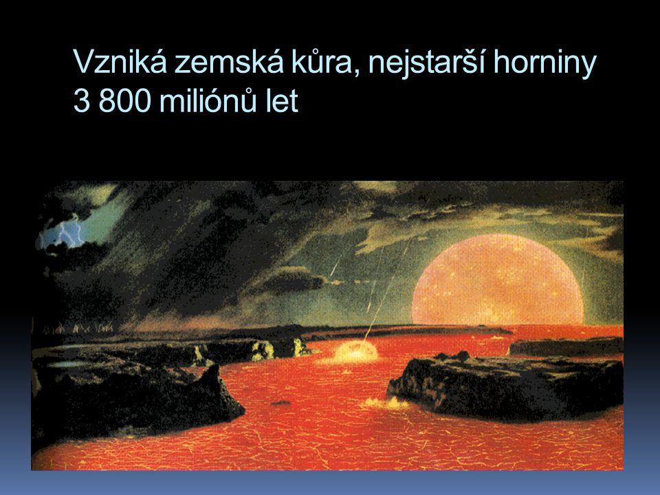 Vzniká zemská kůra, nejstarší horniny 3 800 miliónů let