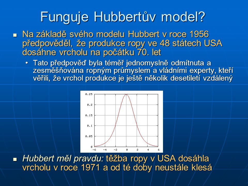 Funguje Hubbertův model.