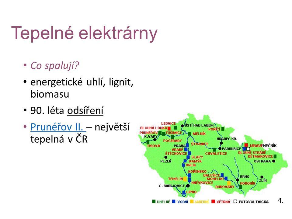 Tepelné elektrárny Co spalují? energetické uhlí, lignit, biomasu 90. léta odsíření Prunéřov II. – největší tepelná v ČR Prunéřov II. 4.