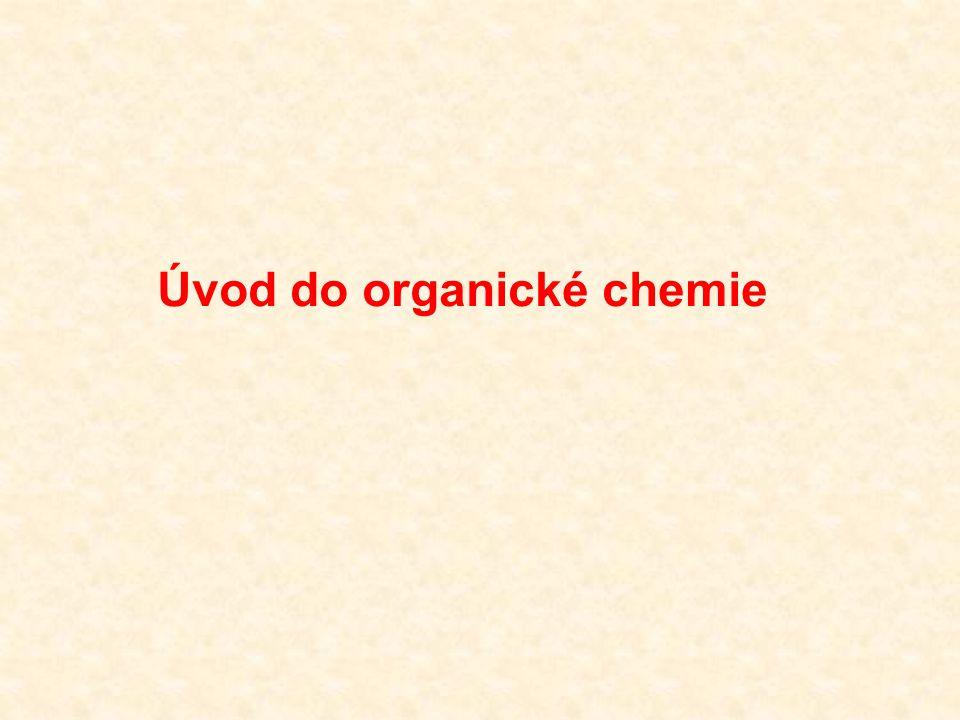 ORGANICKÁ CHEMIE je vědním oborem chemie, který se zabývá strukturou, vlastnostmi, pří- pravou a využitím organických sloučenin.