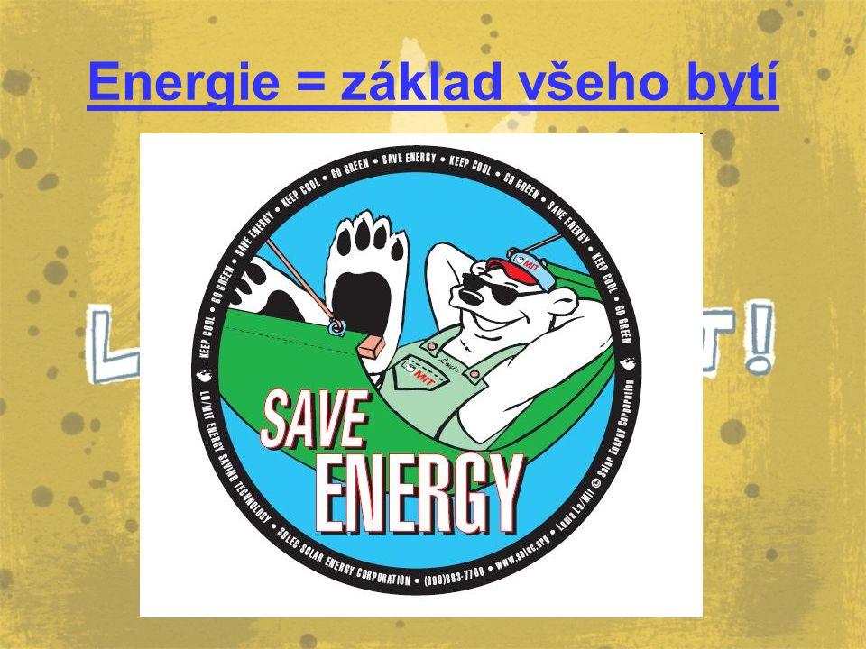 Energie = základ všeho bytí