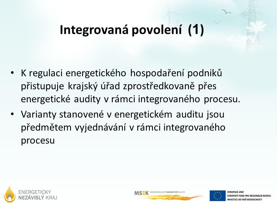 Integrovaná povolení ( 1 ) K regulaci energetického hospodaření podniků přistupuje krajský úřad zprostředkovaně přes energetické audity v rámci integr