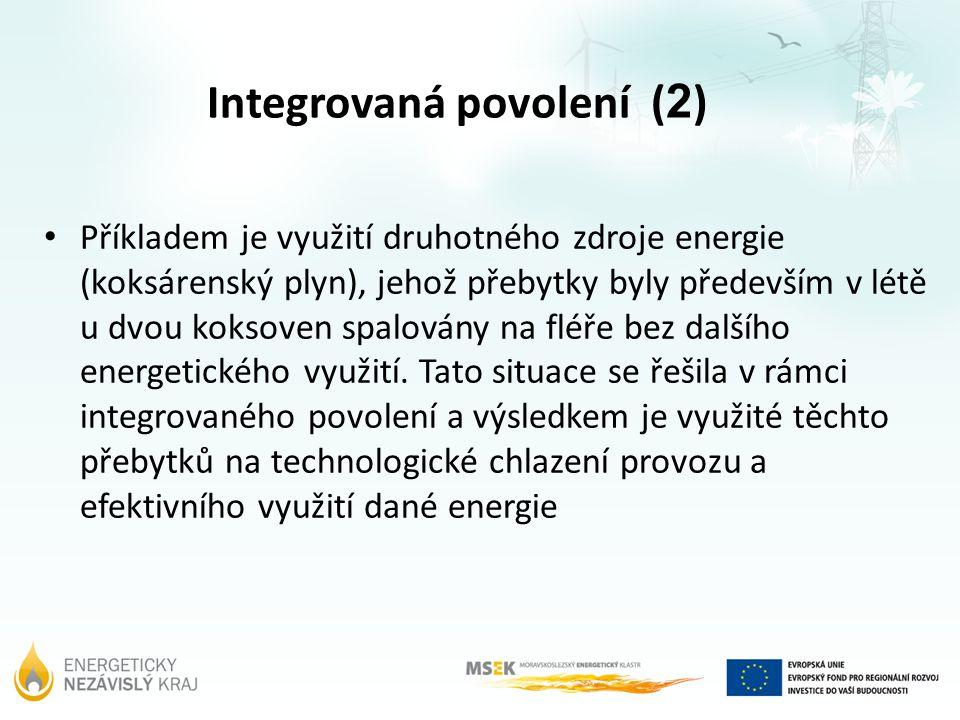 Integrovaná povolení ( 2 ) Příkladem je využití druhotného zdroje energie (koksárenský plyn), jehož přebytky byly především v létě u dvou koksoven spa