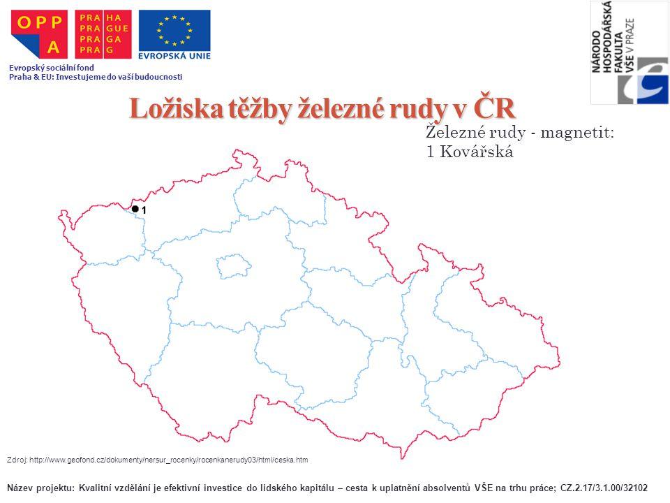 Ložiska těžby železné rudy v ČR Zdroj: http://www.geofond.cz/dokumenty/nersur_rocenky/rocenkanerudy03/html/ceska.htm Železné rudy - magnetit: 1 Kovářs