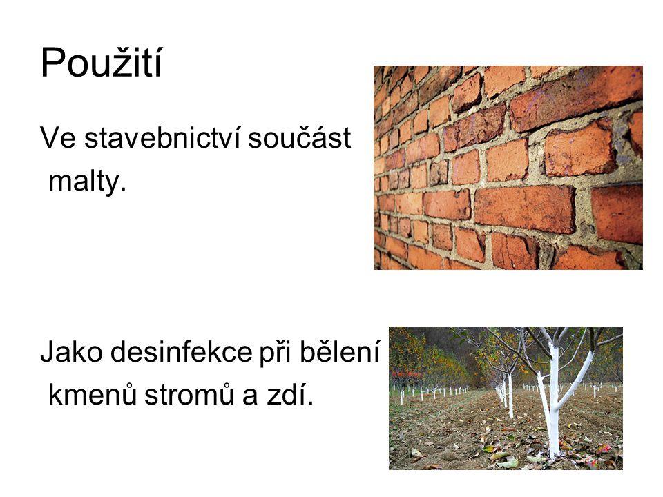 Použití Ve stavebnictví součást malty. Jako desinfekce při bělení kmenů stromů a zdí.
