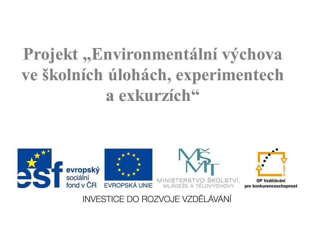 """Projekt """"Environmentální výchova ve školních úlohách, experimentech a exkurzích"""""""