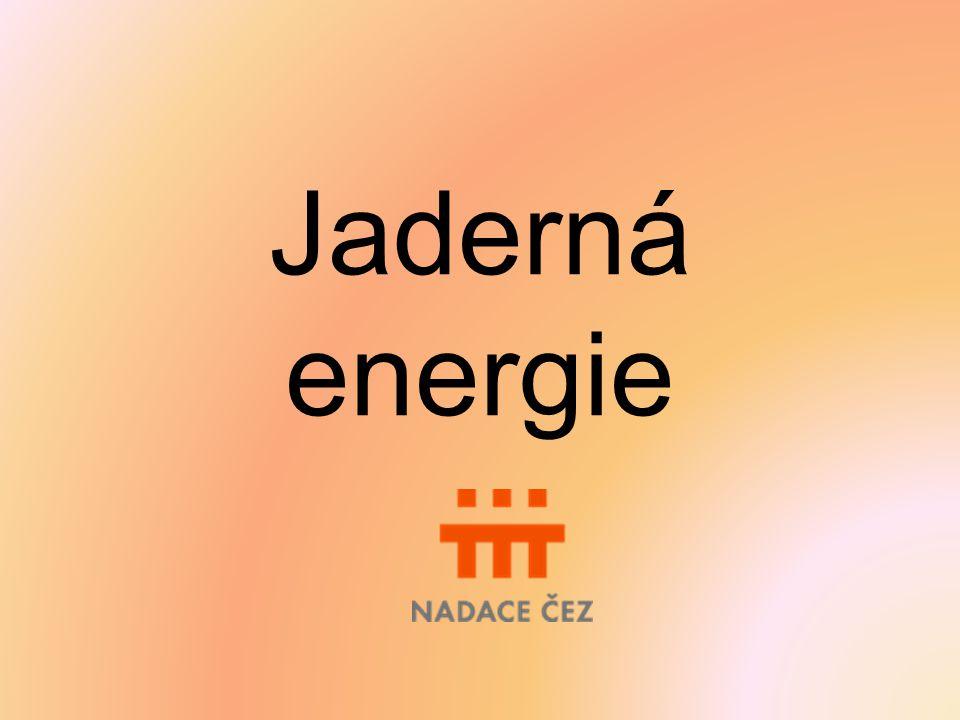 Jaderné elektrárny Jaderná elektrárna je výrobna elektrické energie resp.