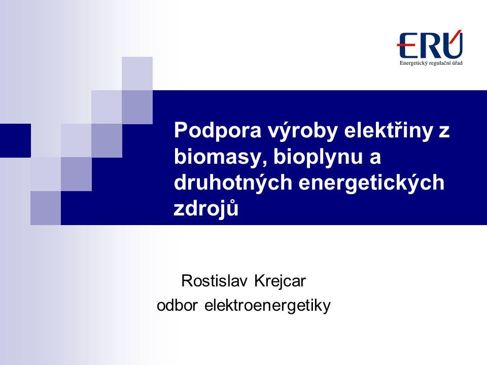 Podpora výroby elektřiny z biomasy, bioplynu a druhotných energetických zdrojů Rostislav Krejcar odbor elektroenergetiky