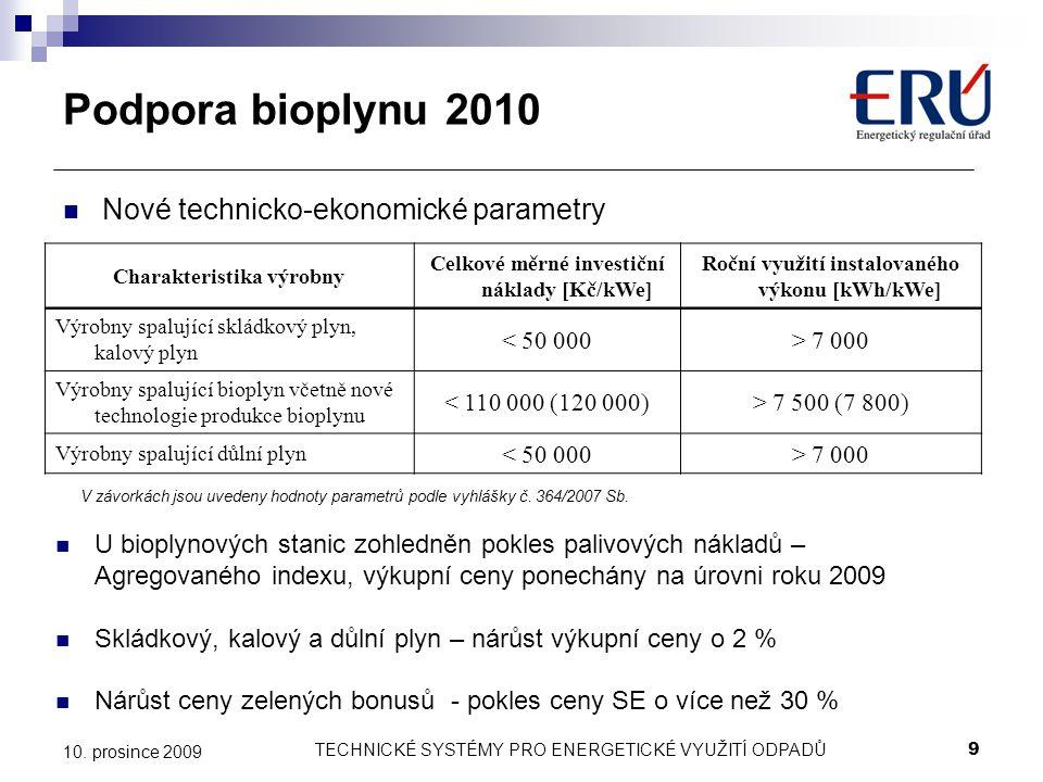 TECHNICKÉ SYSTÉMY PRO ENERGETICKÉ VYUŽITÍ ODPADŮ9 10. prosince 2009 Nové technicko-ekonomické parametry Charakteristika výrobny Celkové měrné investič