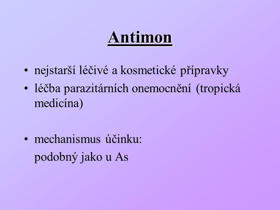 Antimon nejstarší léčivé a kosmetické přípravky léčba parazitárních onemocnění (tropická medicína) mechanismus účinku: podobný jako u As