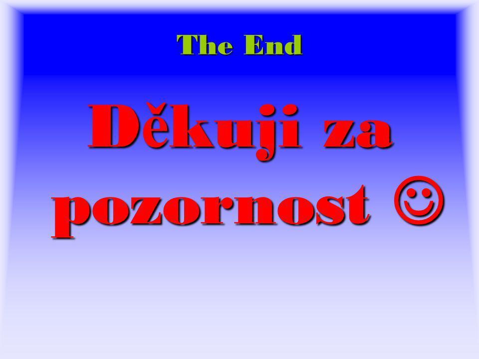 The End D ě kuji za pozornost D ě kuji za pozornost