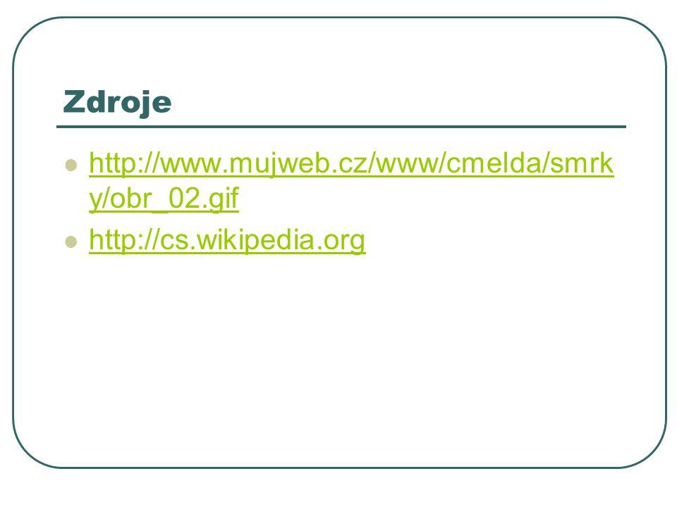 Zdroje http://www.mujweb.cz/www/cmelda/smrk y/obr_02.gif http://www.mujweb.cz/www/cmelda/smrk y/obr_02.gif http://cs.wikipedia.org