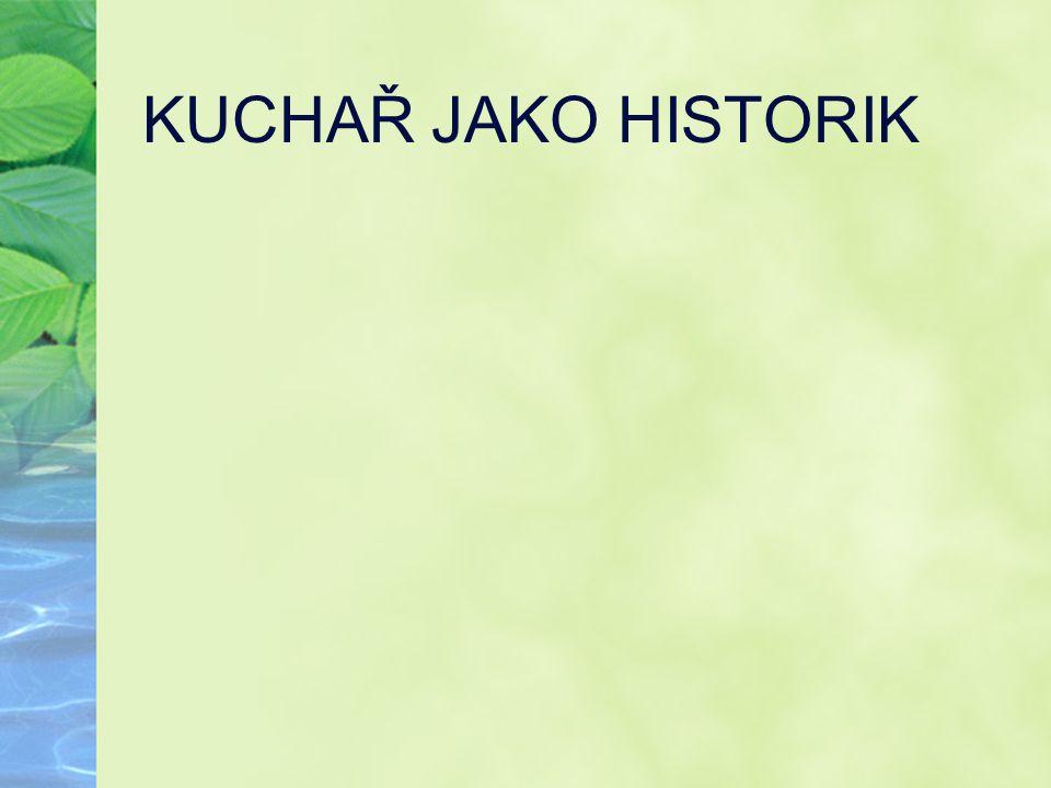 KUCHAŘ JAKO HISTORIK