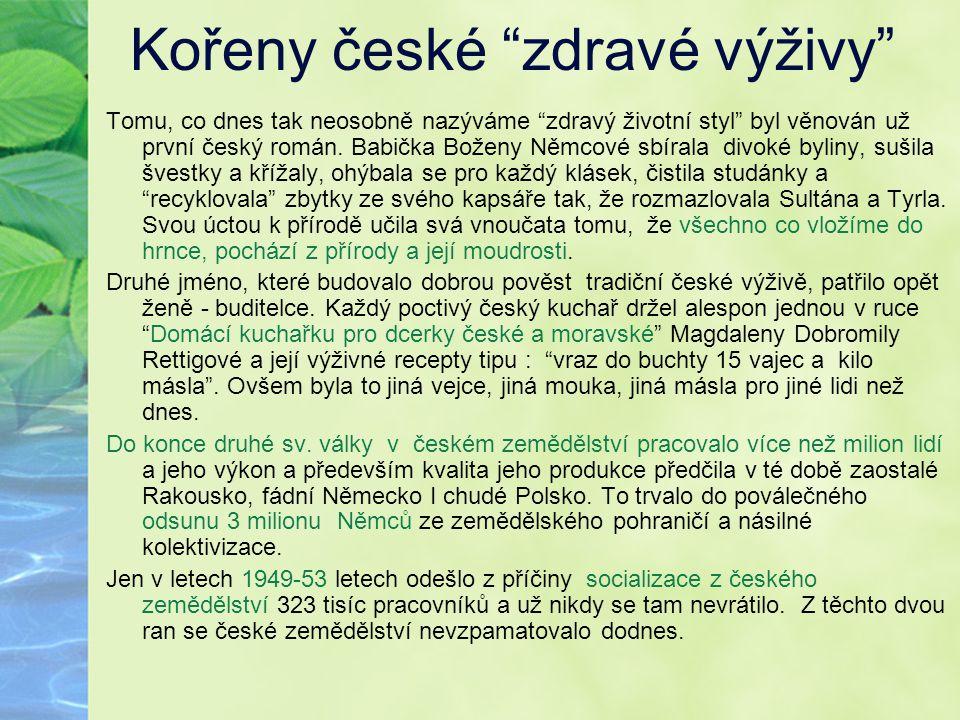 """Kořeny české """"zdravé výživy"""" Tomu, co dnes tak neosobně nazýváme """"zdravý životní styl"""" byl věnován už první český román. Babička Boženy Němcové sbíral"""