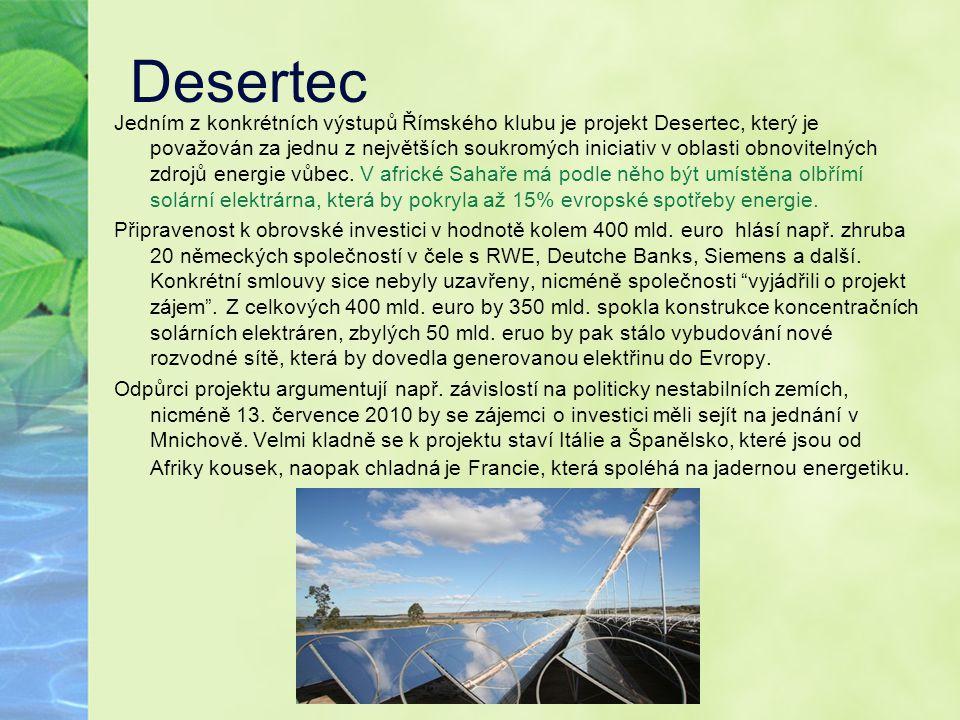 Desertec Jedním z konkrétních výstupů Římského klubu je projekt Desertec, který je považován za jednu z největších soukromých iniciativ v oblasti obno