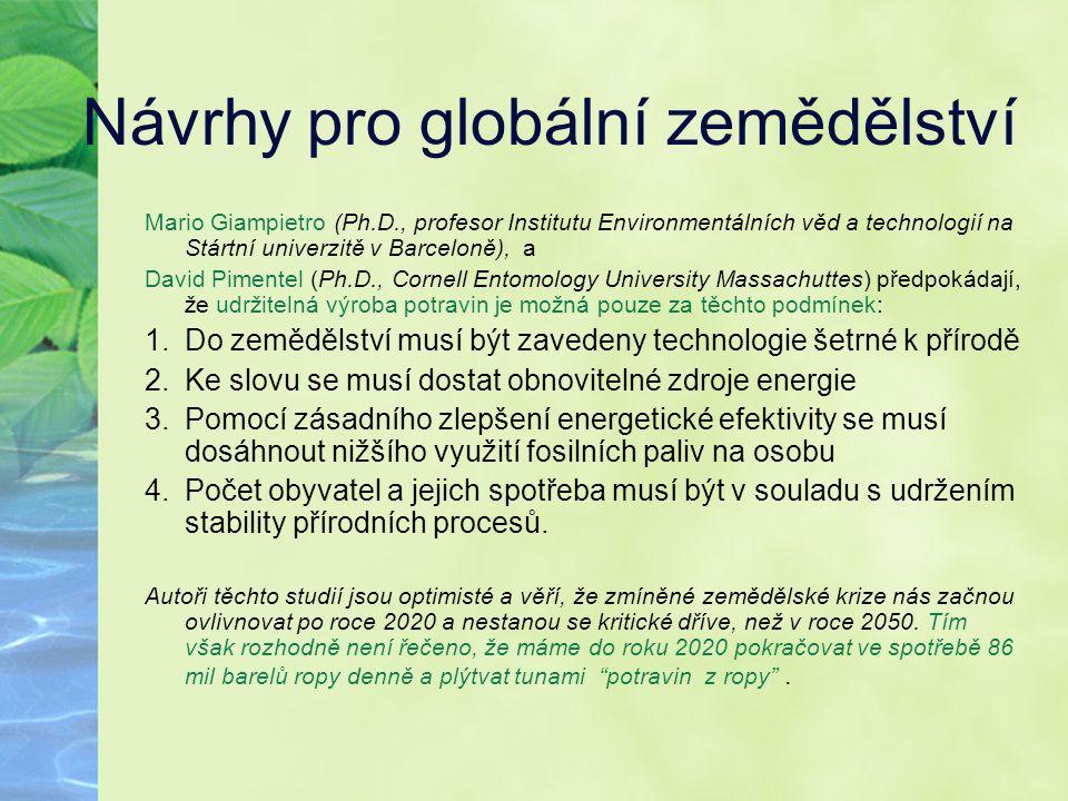 Návrhy pro globální zemědělství Mario Giampietro (Ph.D., profesor Institutu Environmentálních věd a technologií na Stártní univerzitě v Barceloně), a