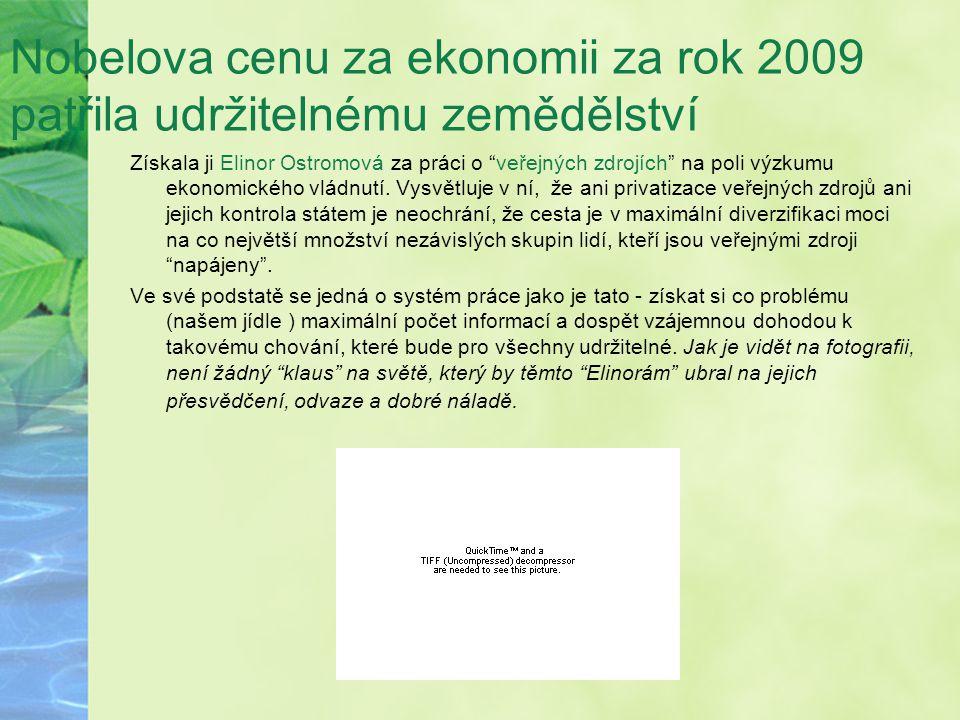 """Nobelova cenu za ekonomii za rok 2009 patřila udržitelnému zemědělství Získala ji Elinor Ostromová za práci o """"veřejných zdrojích"""" na poli výzkumu eko"""