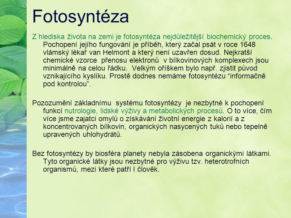 Fotosyntéza Z hlediska života na zemi je fotosyntéza nejdůležitější biochemický proces. Pochopení jejího fungování je příběh, který začal psát v roce
