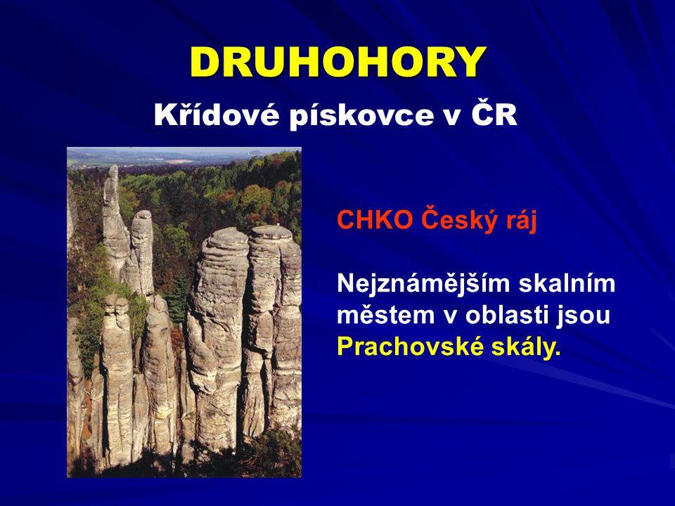 Křídové pískovce v ČR DRUHOHORY CHKO Český ráj Nejznámějším skalním městem v oblasti jsou Prachovské skály.