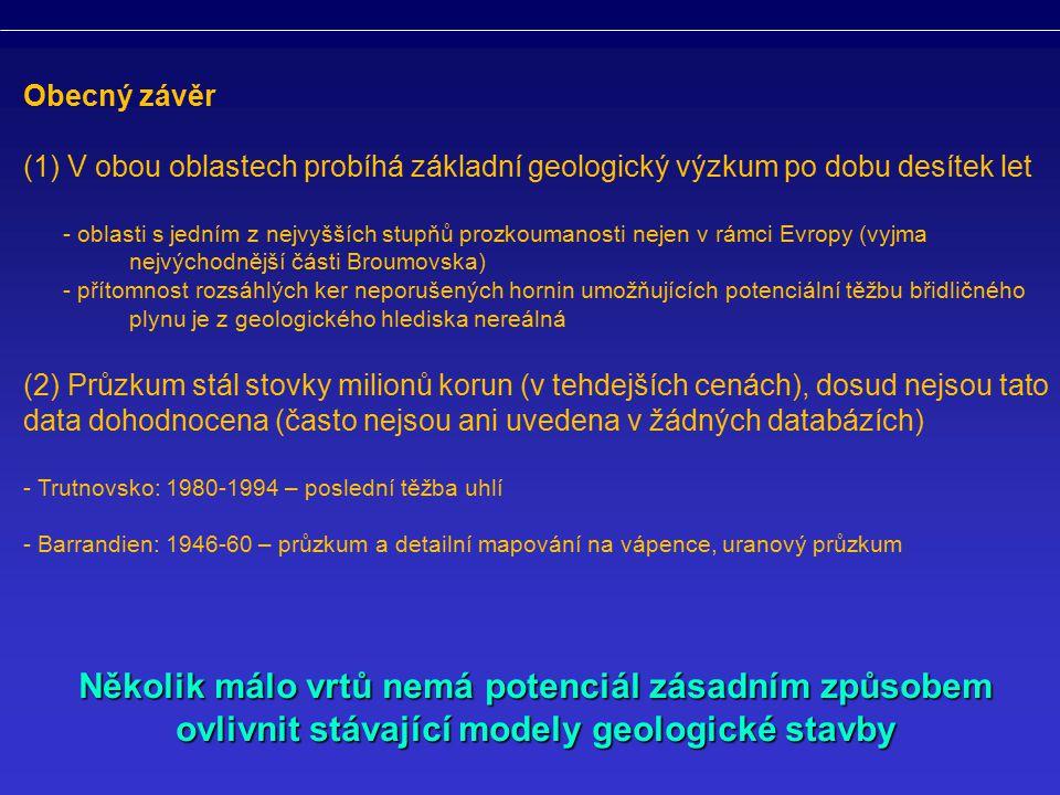 Obecný závěr (1) V obou oblastech probíhá základní geologický výzkum po dobu desítek let - oblasti s jedním z nejvyšších stupňů prozkoumanosti nejen v