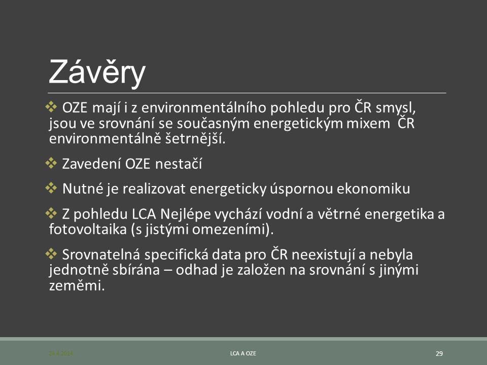 Závěry  OZE mají i z environmentálního pohledu pro ČR smysl, jsou ve srovnání se současným energetickým mixem ČR environmentálně šetrnější.  Zaveden