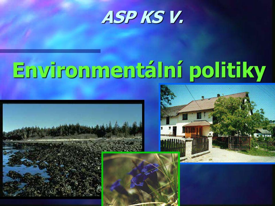 ASP KS V. Environmentální politiky