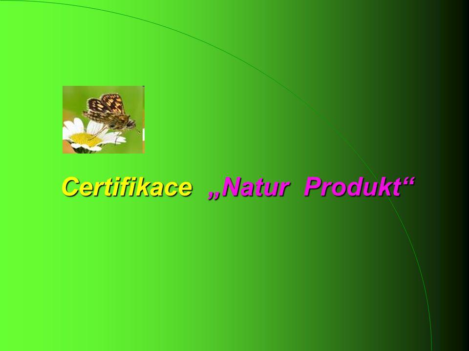 """Certifikace """"Natur Produkt"""""""