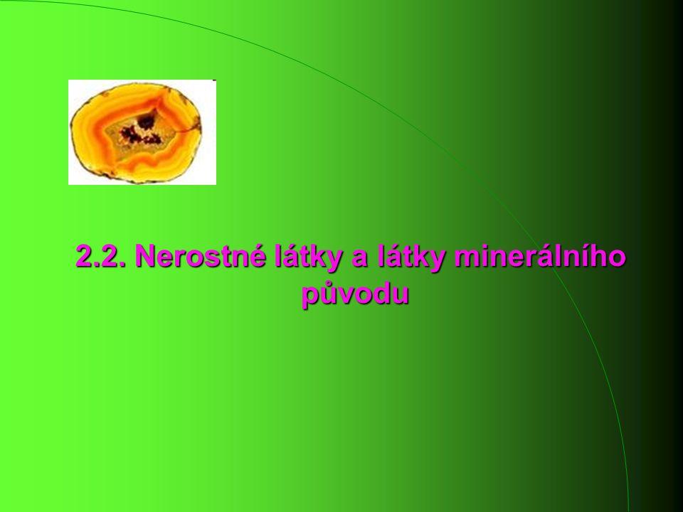 2.2. Nerostné látky a látky minerálního původu