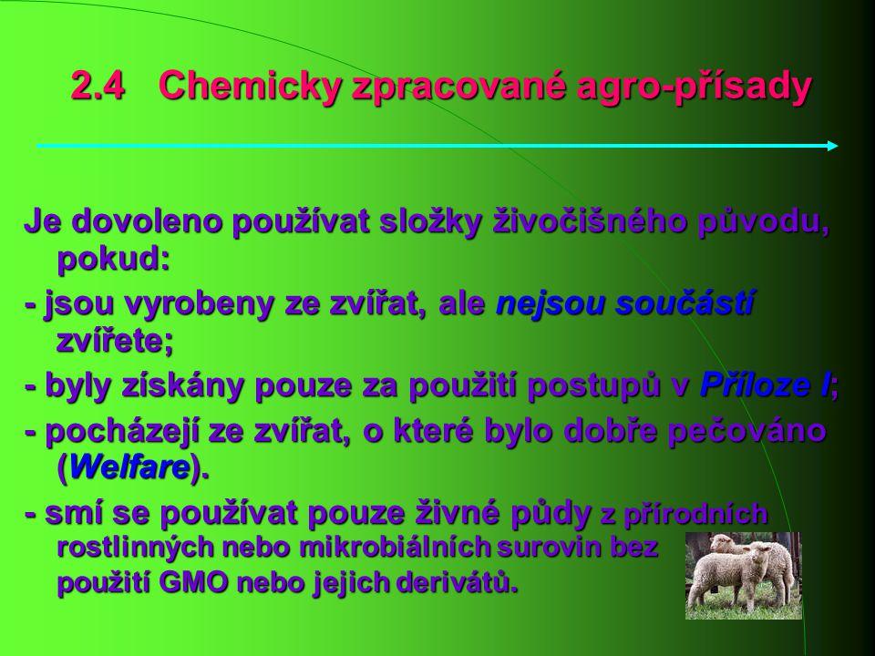 Je dovoleno používat složky živočišného původu, pokud: - jsou vyrobeny ze zvířat, ale nejsou součástí zvířete; - byly získány pouze za použití postupů